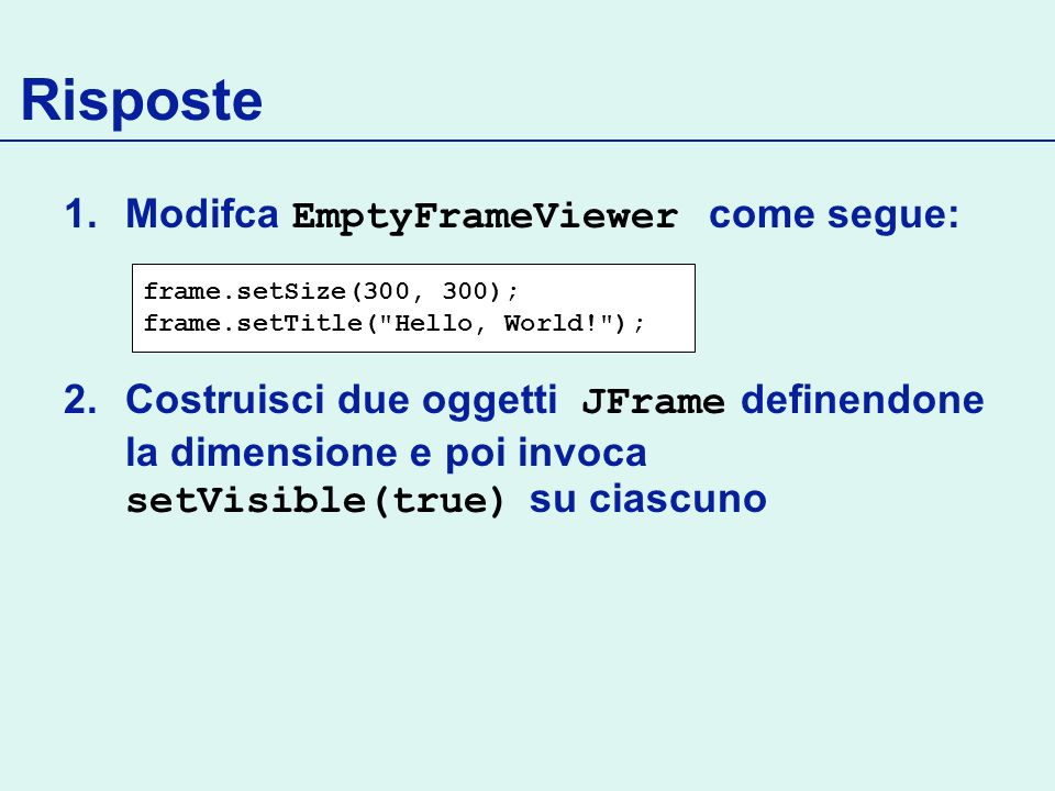 Risposte Modifca EmptyFrameViewer come segue: