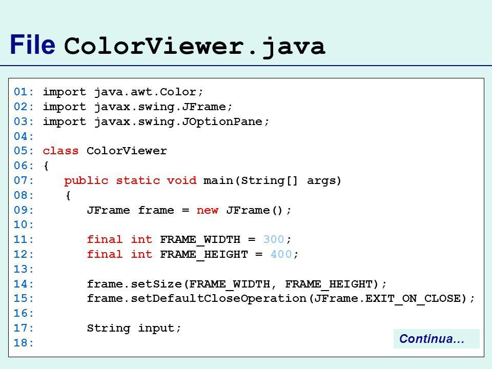 File ColorViewer.java 01: import java.awt.Color;