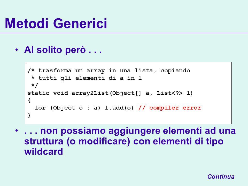 Metodi Generici Al solito però . . .