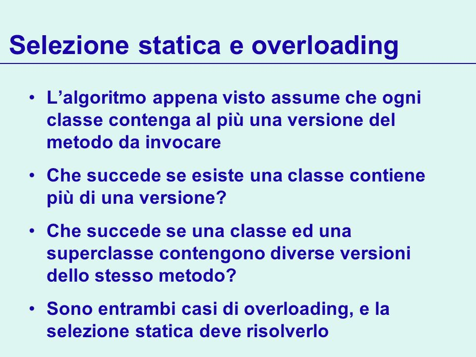 Selezione statica e overloading