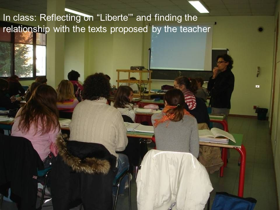 In class: Reflecting on Liberte' and finding the relationship with the texts proposed by the teacher