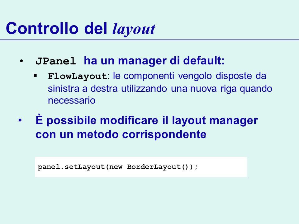 Controllo del layout JPanel ha un manager di default: