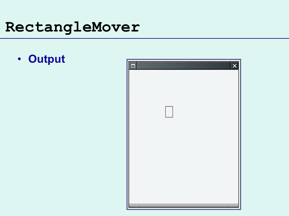 RectangleMover Output
