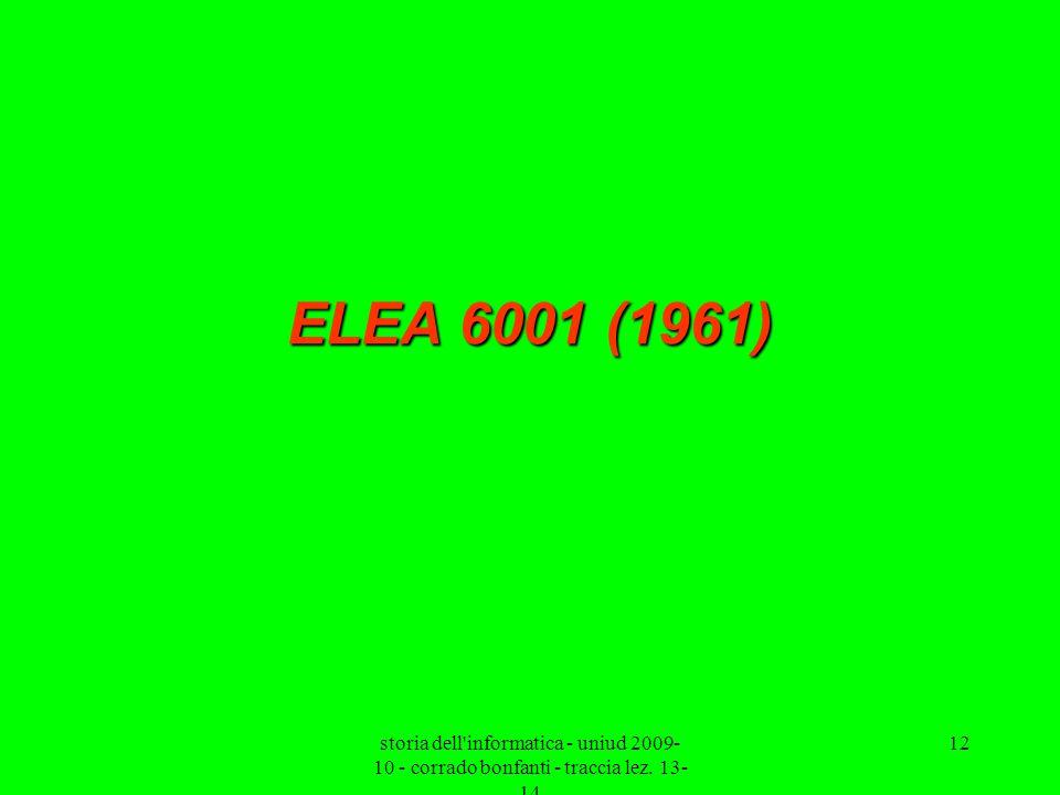 ELEA 6001 (1961) storia dell informatica - uniud 2009-10 - corrado bonfanti - traccia lez. 13-14
