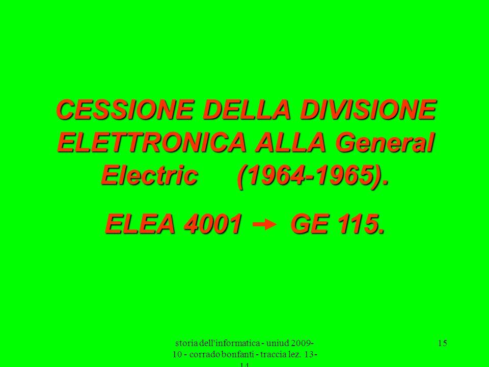 CESSIONE DELLA DIVISIONE ELETTRONICA ALLA General Electric (1964-1965).