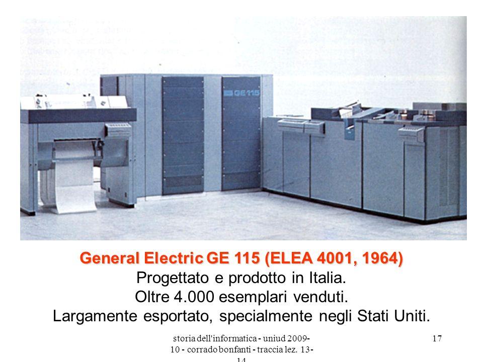 General Electric GE 115 (ELEA 4001, 1964) Progettato e prodotto in Italia. Oltre 4.000 esemplari venduti. Largamente esportato, specialmente negli Stati Uniti.