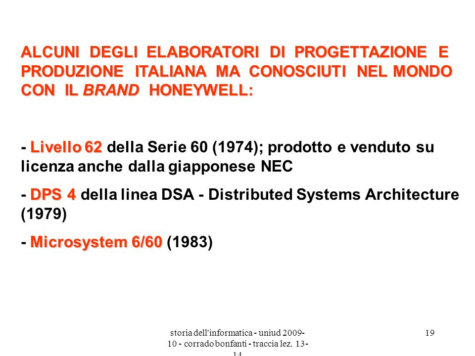 - DPS 4 della linea DSA - Distributed Systems Architecture (1979)