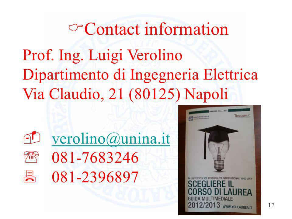 Contact informationProf. Ing. Luigi Verolino Dipartimento di Ingegneria Elettrica Via Claudio, 21 (80125) Napoli.