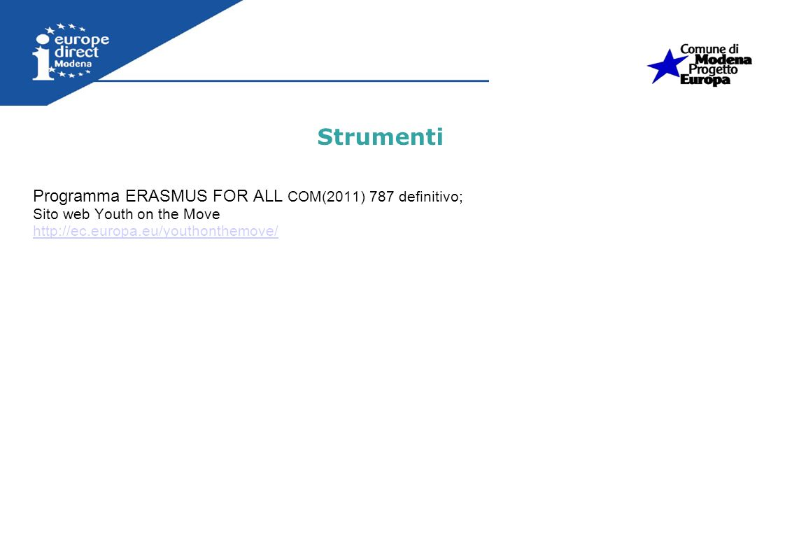Strumenti Programma ERASMUS FOR ALL COM(2011) 787 definitivo;