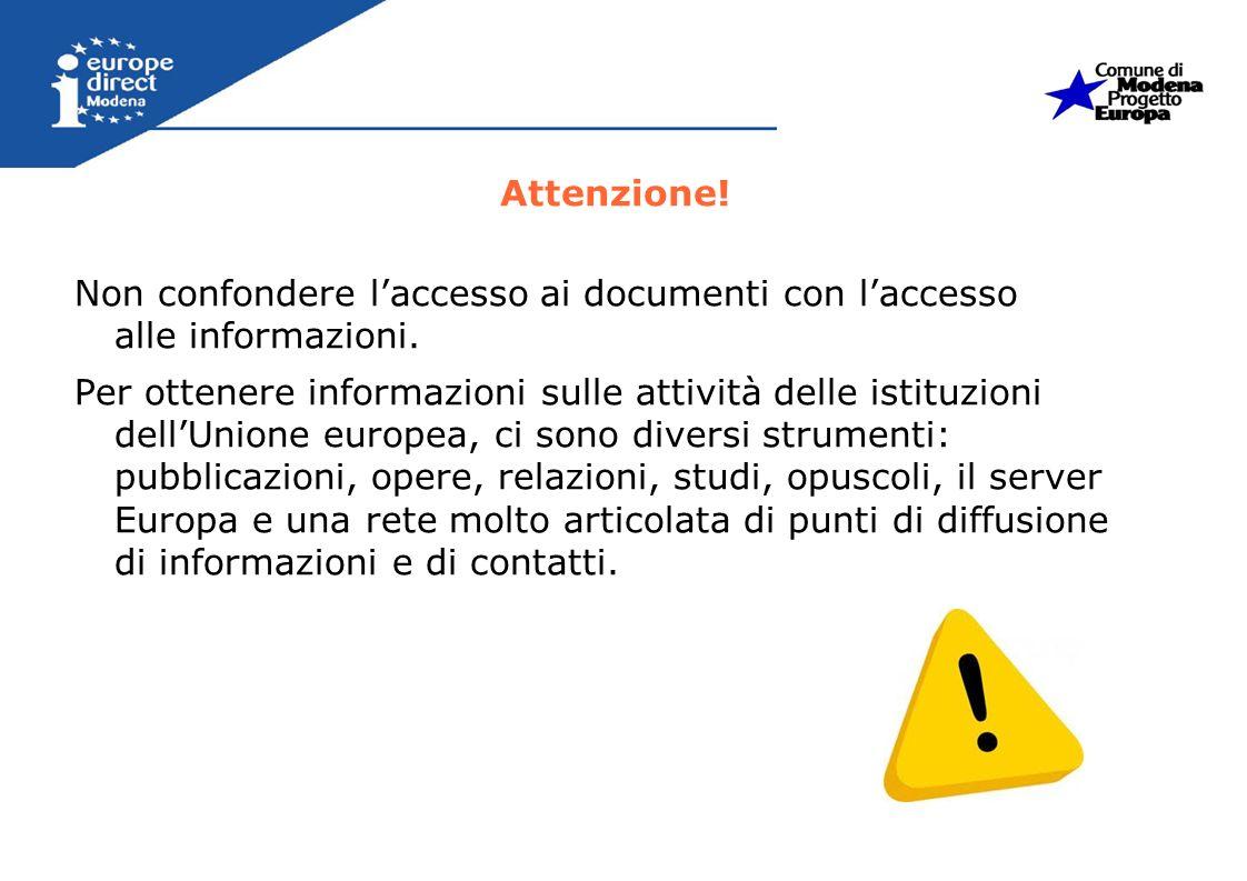 Attenzione! Non confondere l'accesso ai documenti con l'accesso alle informazioni.