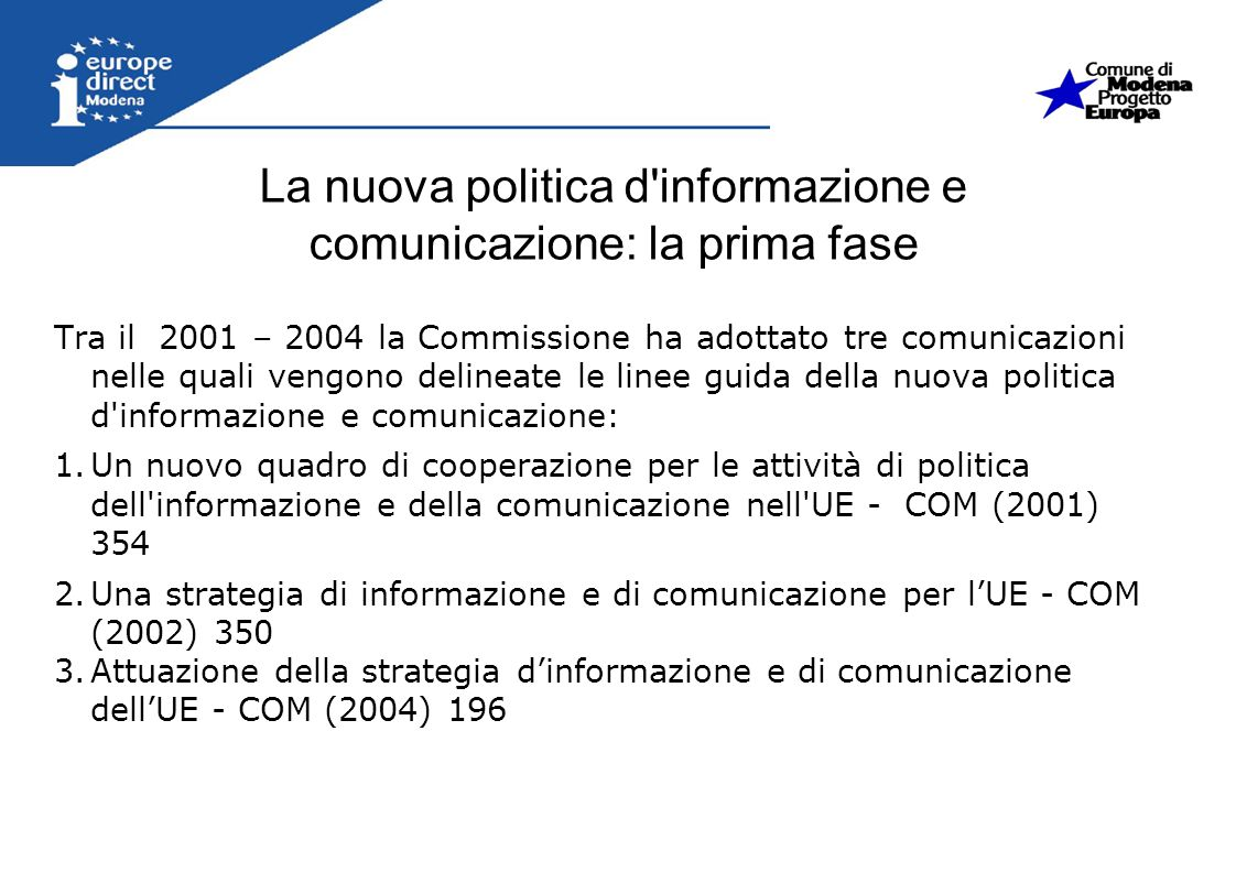 La nuova politica d informazione e comunicazione: la prima fase
