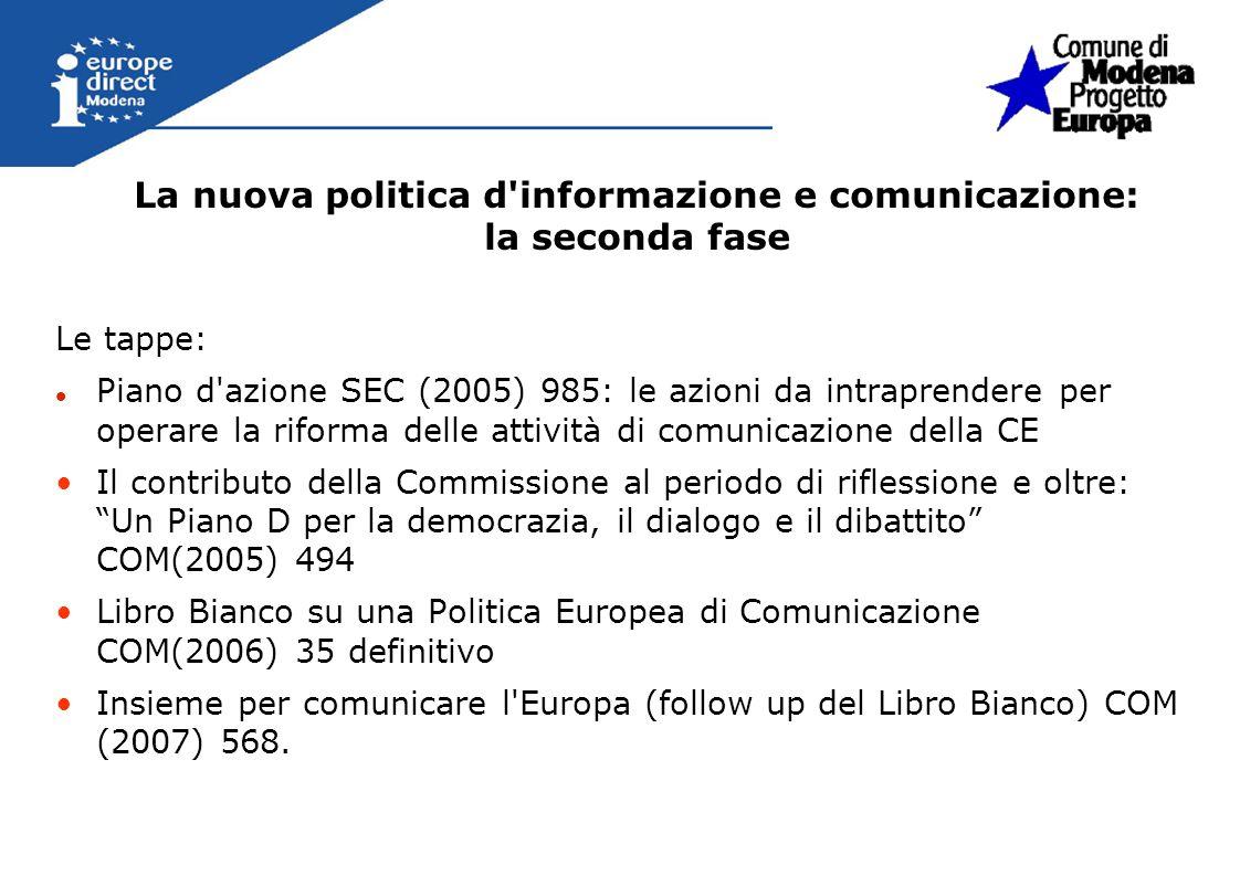 La nuova politica d informazione e comunicazione: la seconda fase