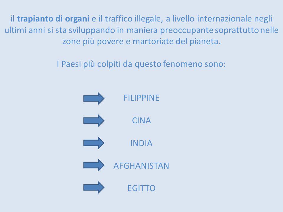 I Paesi più colpiti da questo fenomeno sono: