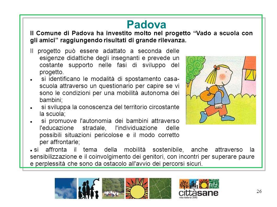 PadovaIl Comune di Padova ha investito molto nel progetto Vado a scuola con gli amici raggiungendo risultati di grande rilevanza.