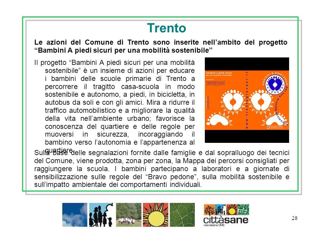 Trento Le azioni del Comune di Trento sono inserite nell'ambito del progetto Bambini A piedi sicuri per una mobilità sostenibile