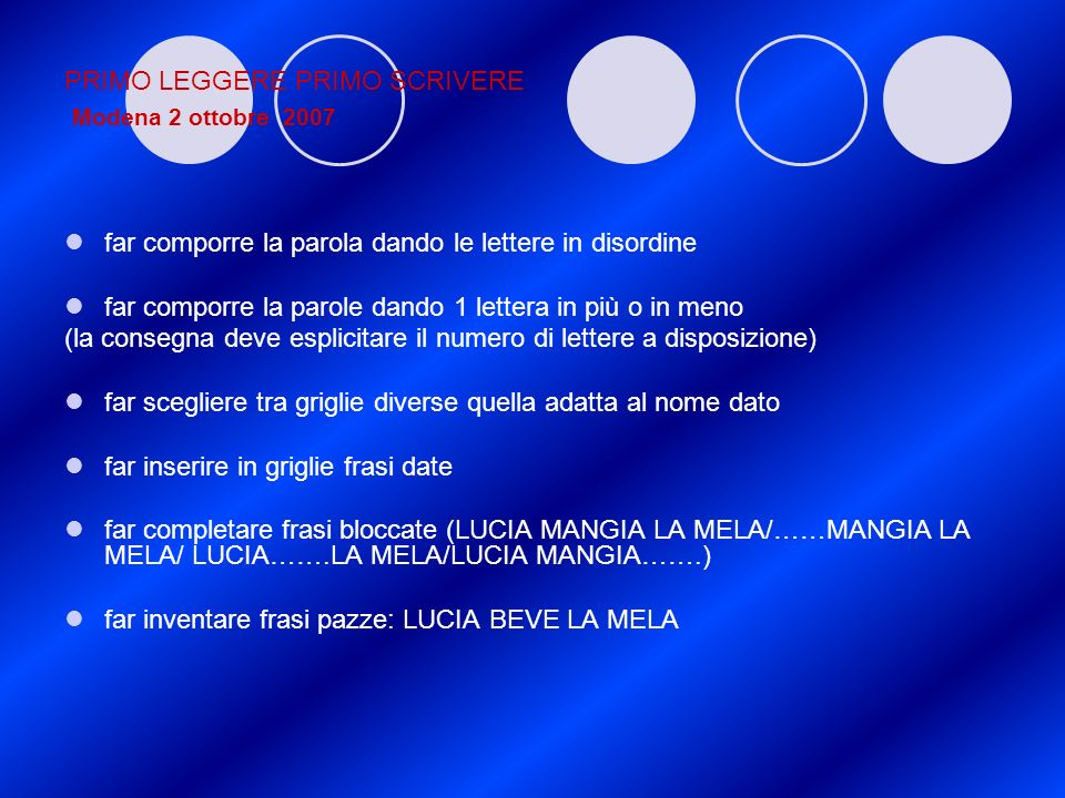 PRIMO LEGGERE PRIMO SCRIVERE Modena 2 ottobre 2007