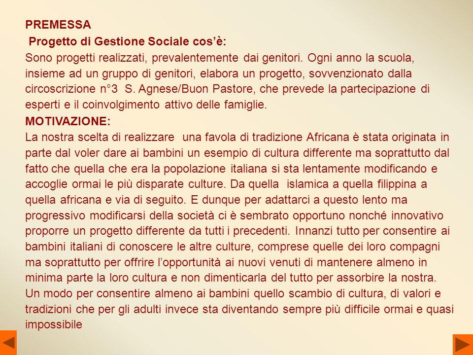 PREMESSA Progetto di Gestione Sociale cos'è: