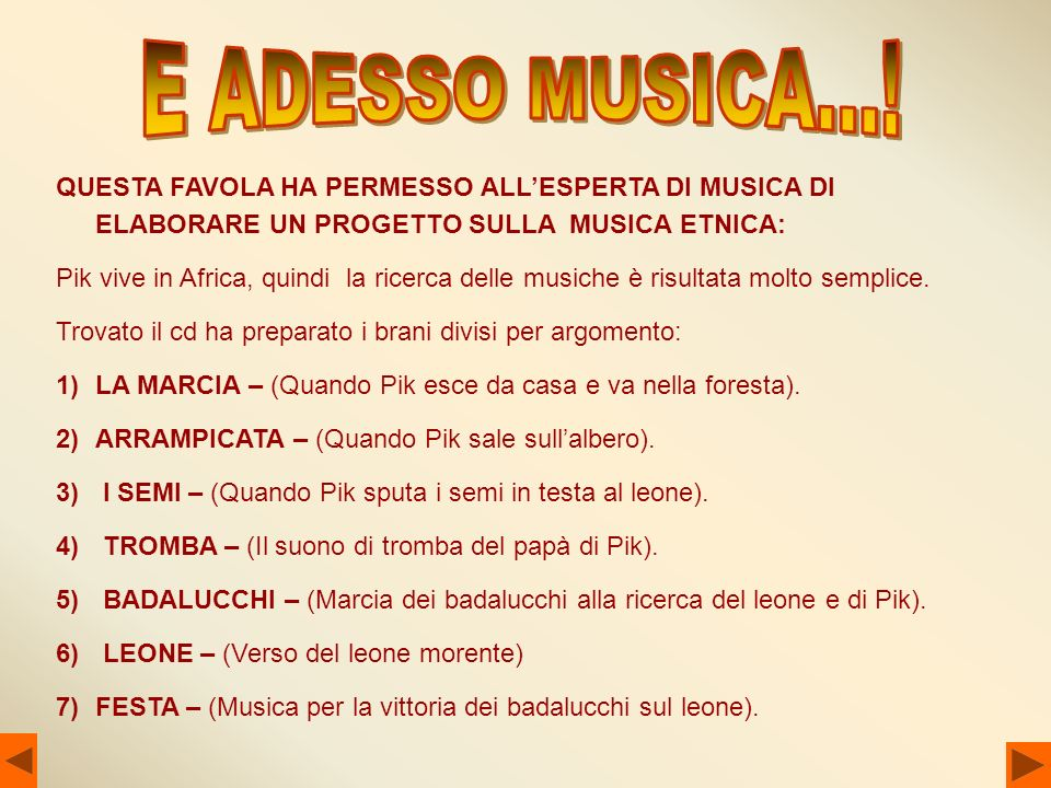 E ADESSO MUSICA...! QUESTA FAVOLA HA PERMESSO ALL'ESPERTA DI MUSICA DI ELABORARE UN PROGETTO SULLA MUSICA ETNICA: