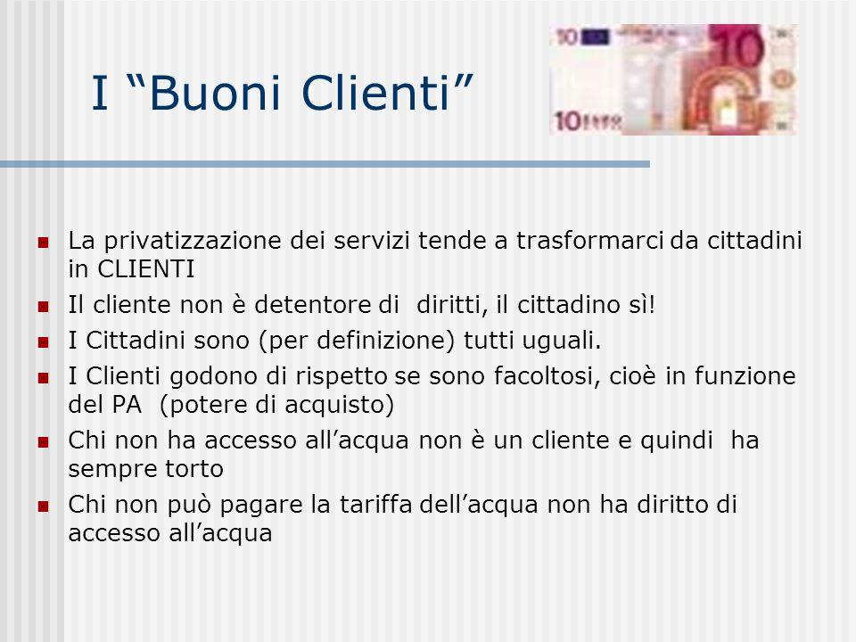 I Buoni Clienti La privatizzazione dei servizi tende a trasformarci da cittadini in CLIENTI.