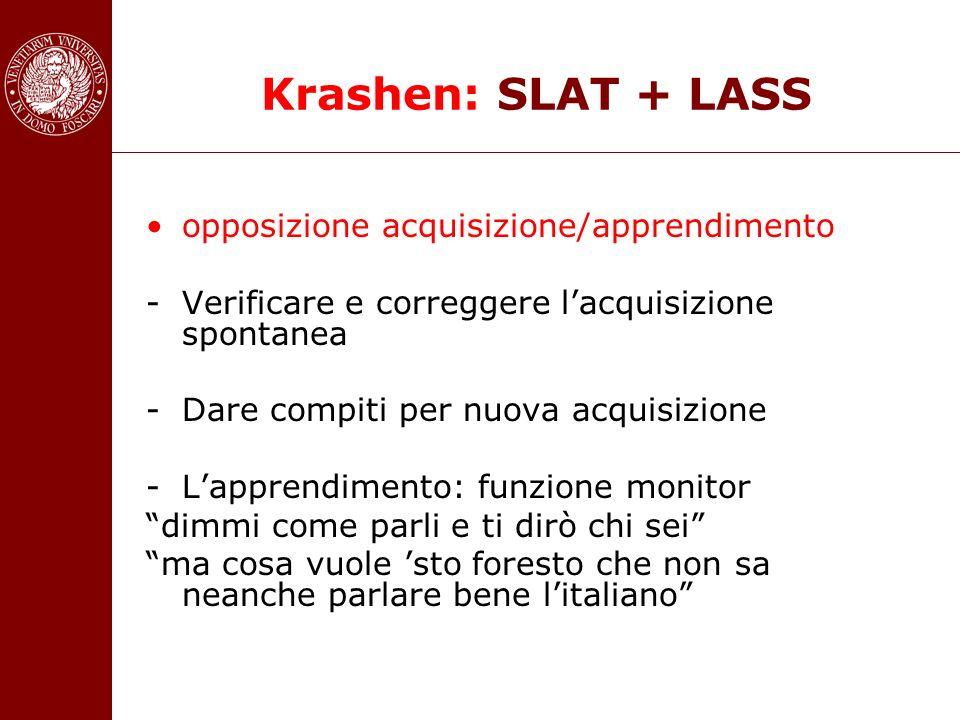 Krashen: SLAT + LASS opposizione acquisizione/apprendimento