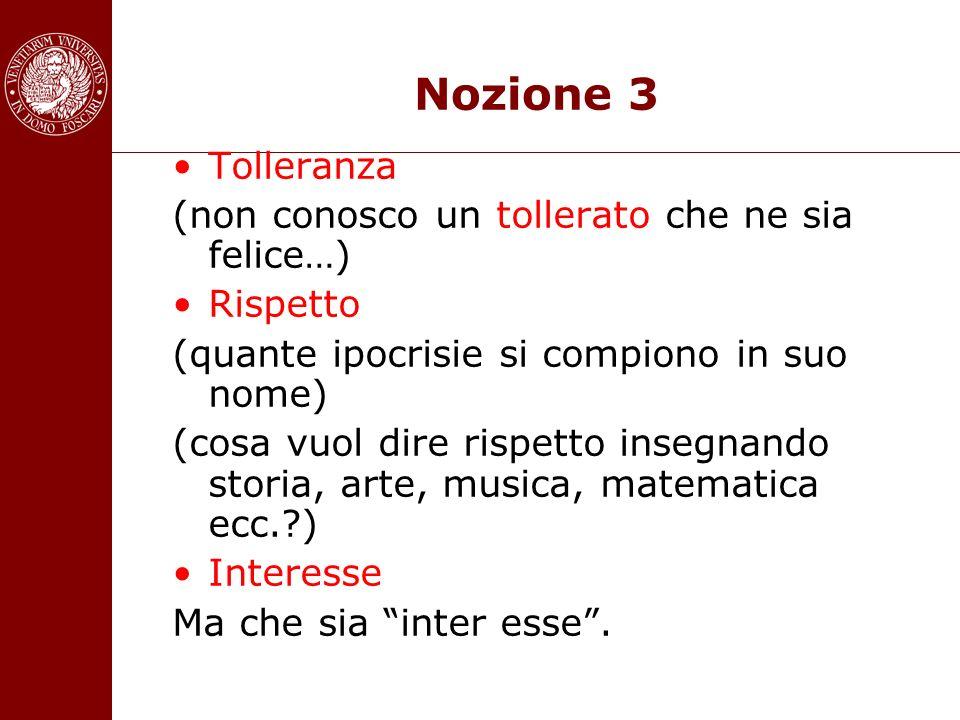 Nozione 3 Tolleranza (non conosco un tollerato che ne sia felice…)