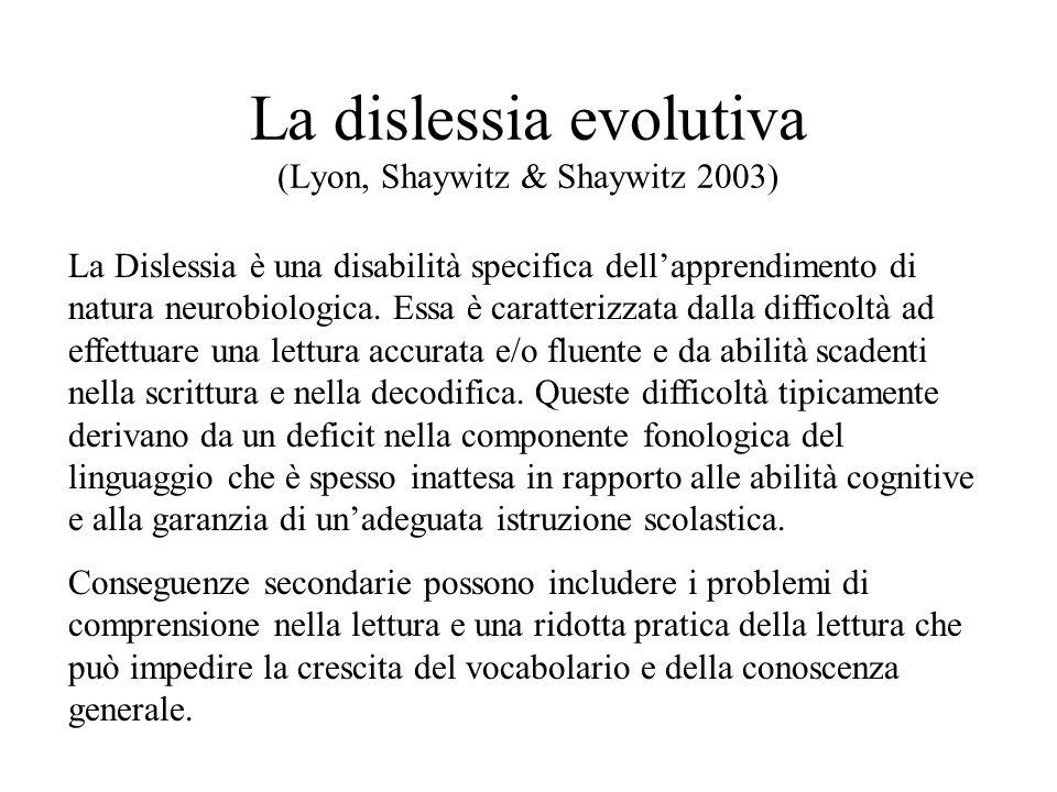 La dislessia evolutiva (Lyon, Shaywitz & Shaywitz 2003)