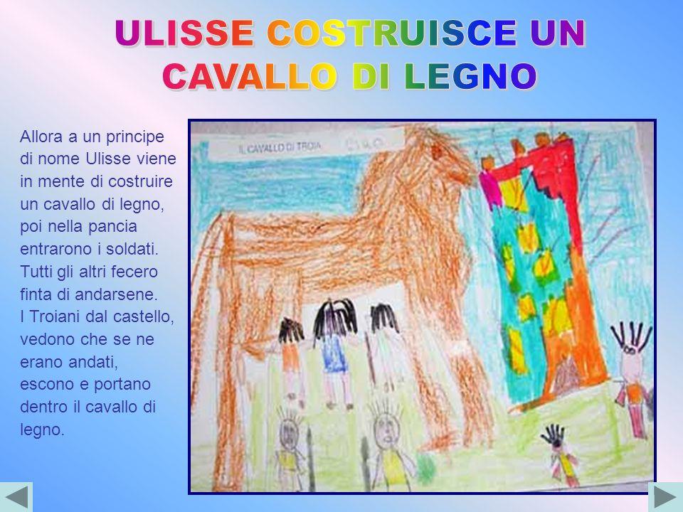 ULISSE COSTRUISCE UN CAVALLO DI LEGNO