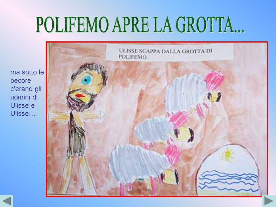 POLIFEMO APRE LA GROTTA...