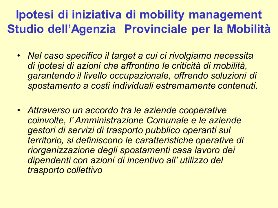 Ipotesi di iniziativa di mobility management Studio dell'Agenzia Provinciale per la Mobilità