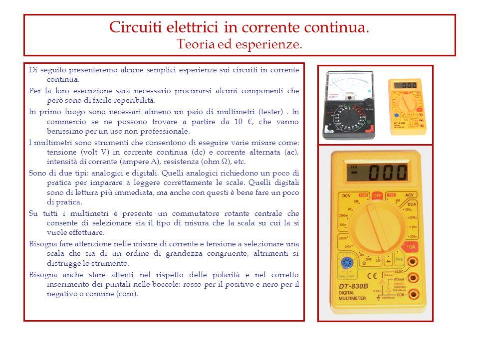 Circuiti elettrici in corrente continua. Teoria ed esperienze.
