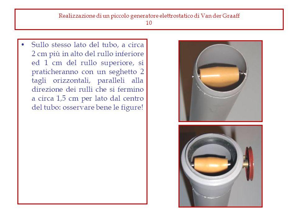 Realizzazione di un piccolo generatore elettrostatico di Van der Graaff 10