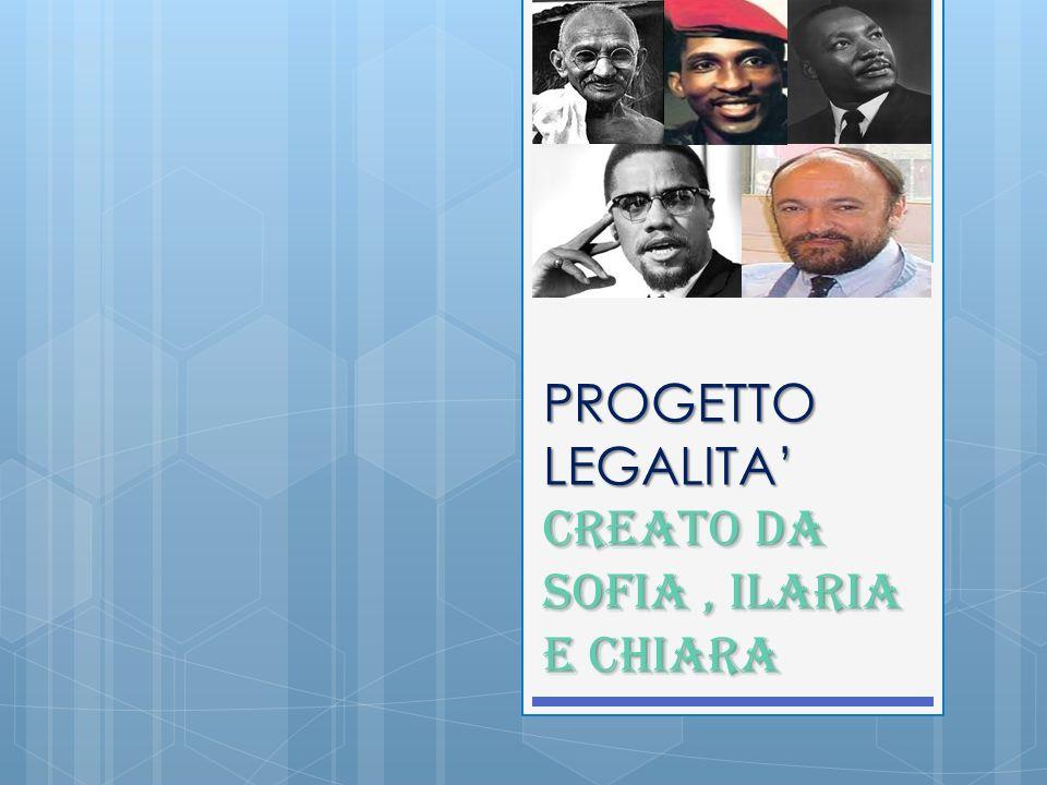 PROGETTO LEGALITA' Creato da Sofia , Ilaria e chiara
