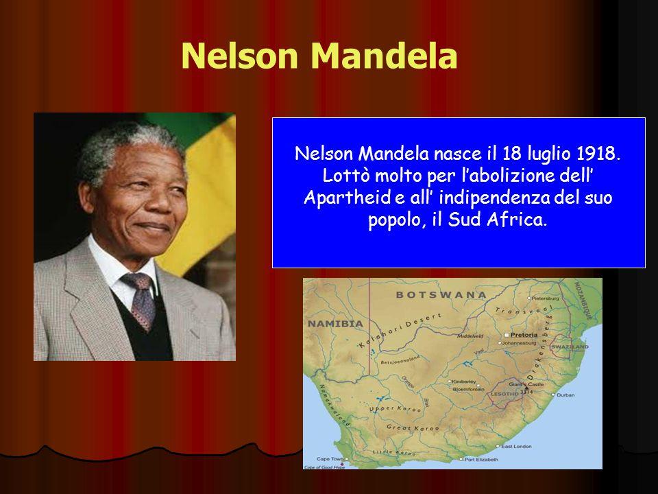 Nelson Mandela nasce il 18 luglio 1918.