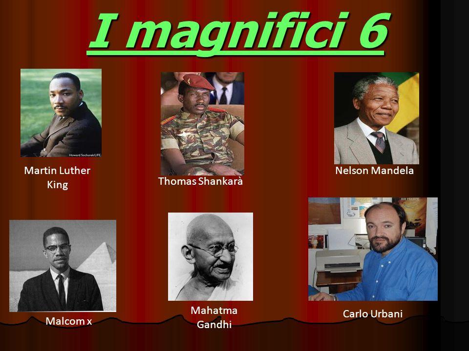 I magnifici 6 Martin Luther King Nelson Mandela Thomas Shankarà