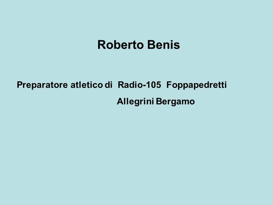 Roberto Benis Preparatore atletico di Radio-105 Foppapedretti