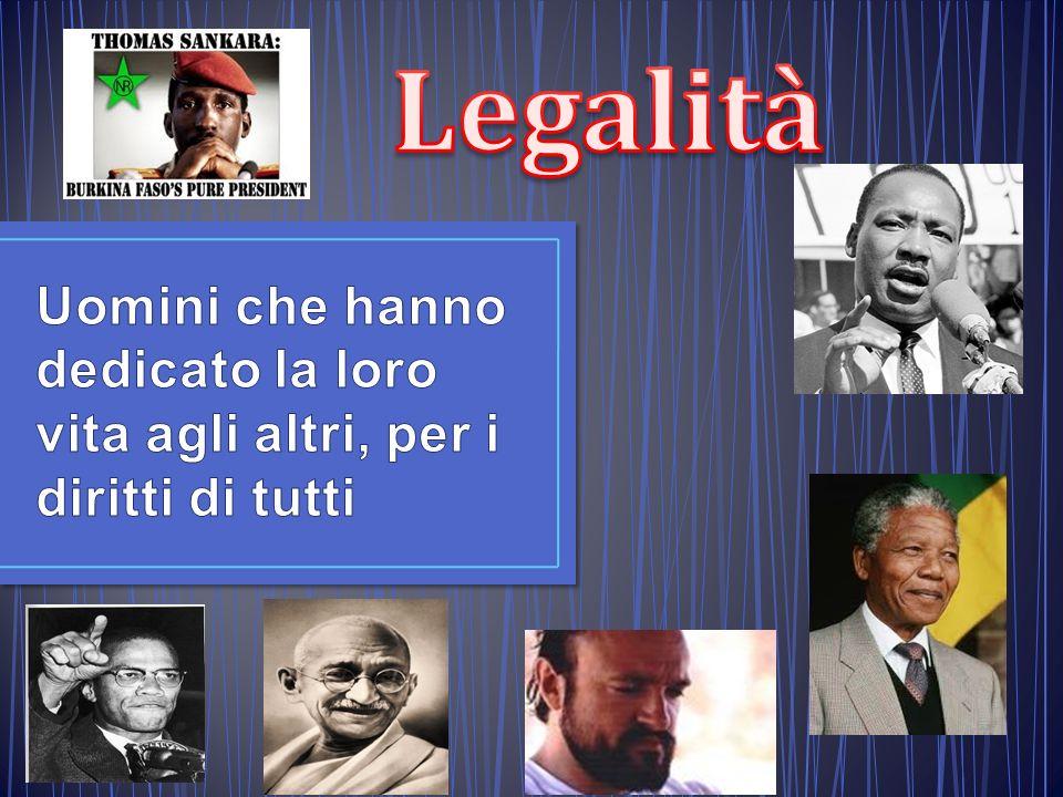 Legalità Uomini che hanno dedicato la loro vita agli altri, per i diritti di tutti