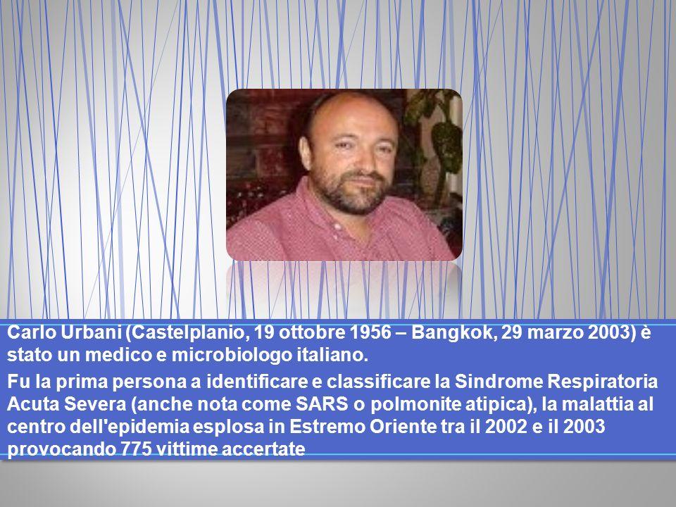 Carlo Urbani (Castelplanio, 19 ottobre 1956 – Bangkok, 29 marzo 2003) è stato un medico e microbiologo italiano.