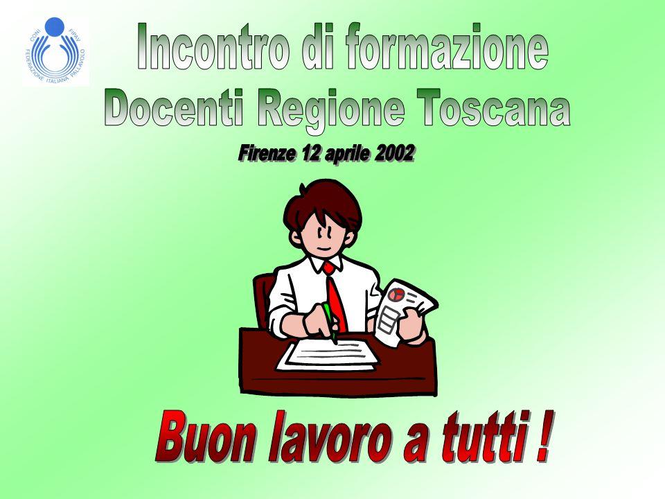 Buon lavoro a tutti ! Incontro di formazione Docenti Regione Toscana