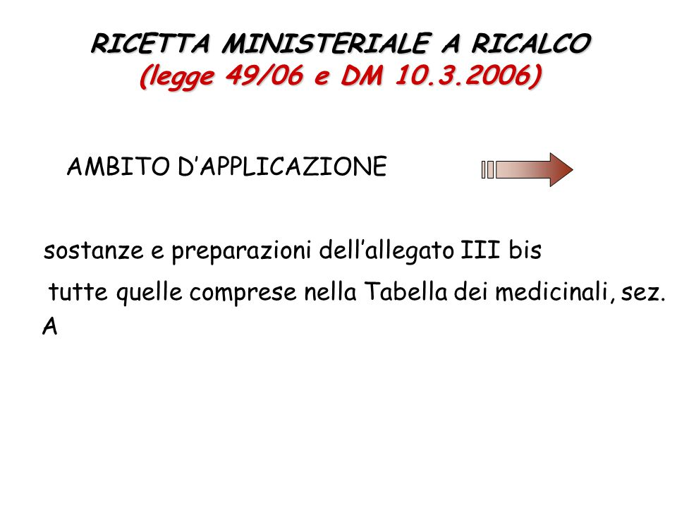 RICETTA MINISTERIALE A RICALCO (legge 49/06 e DM 10.3.2006)