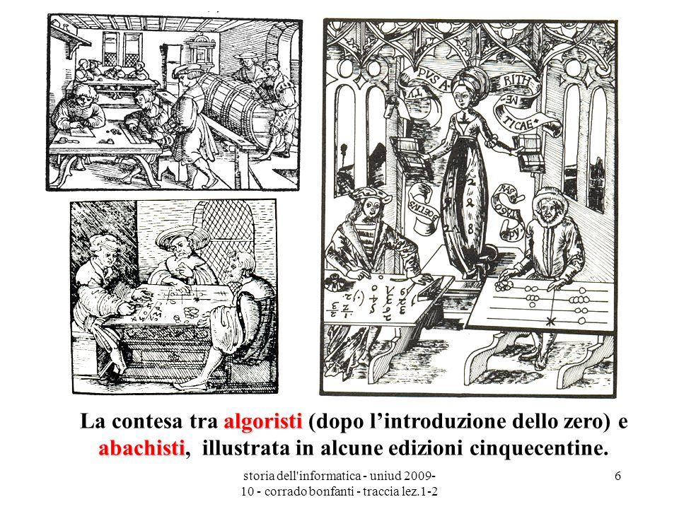 La contesa tra algoristi (dopo l'introduzione dello zero) e abachisti, illustrata in alcune edizioni cinquecentine.