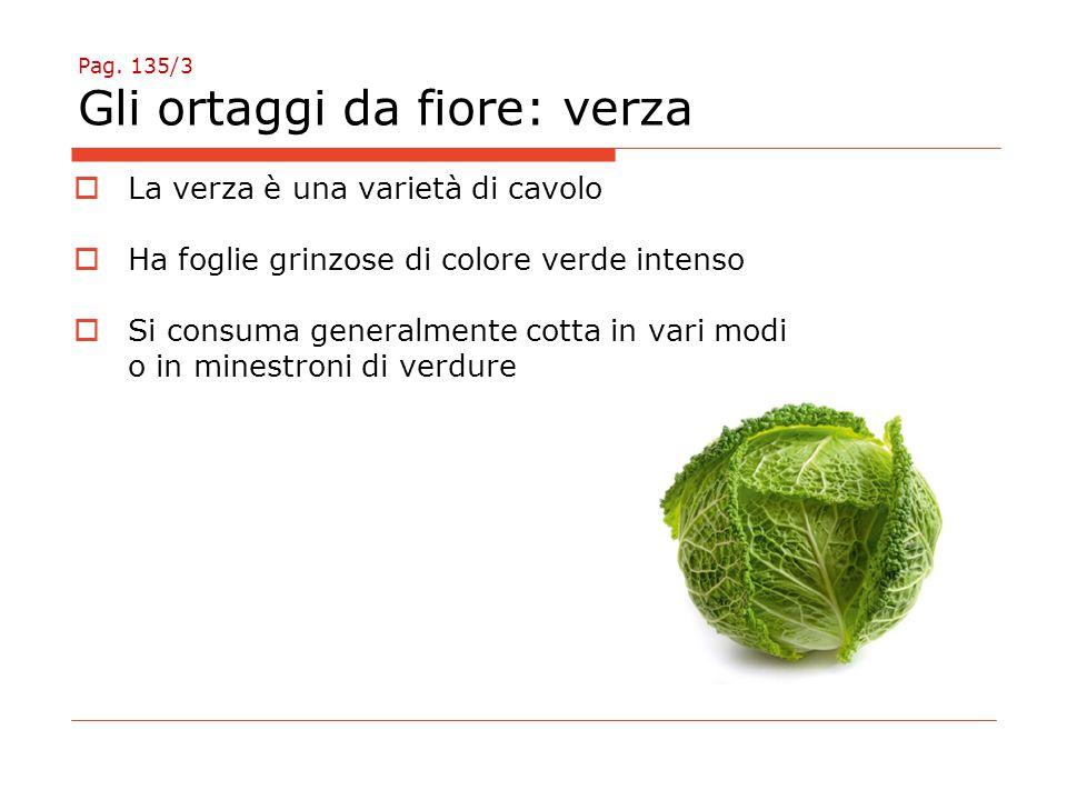 Pag. 135/3 Gli ortaggi da fiore: verza