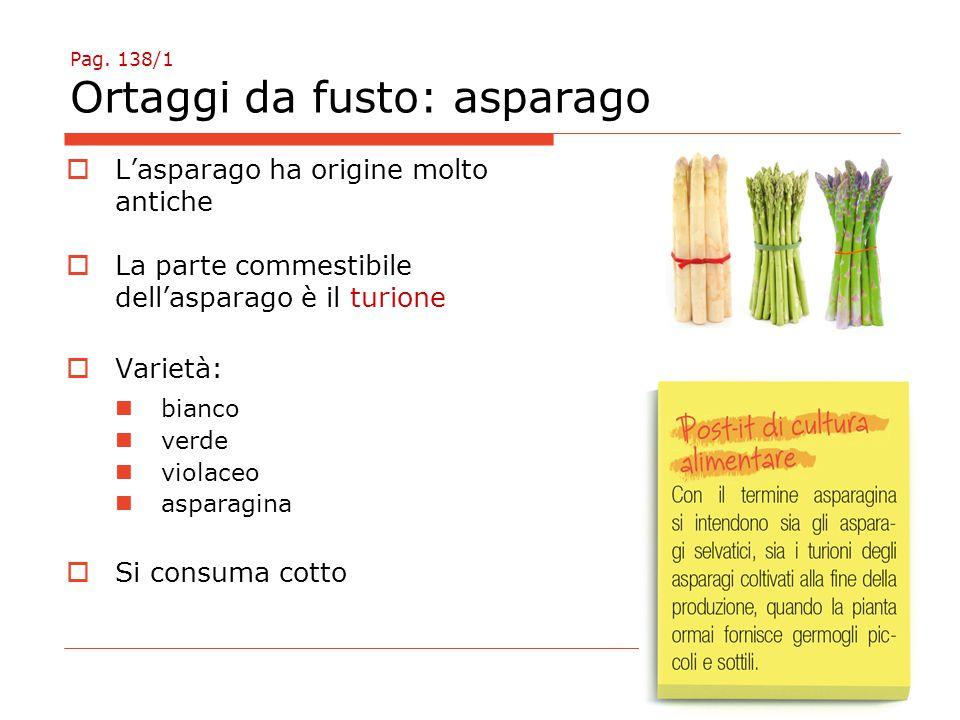 Pag. 138/1 Ortaggi da fusto: asparago