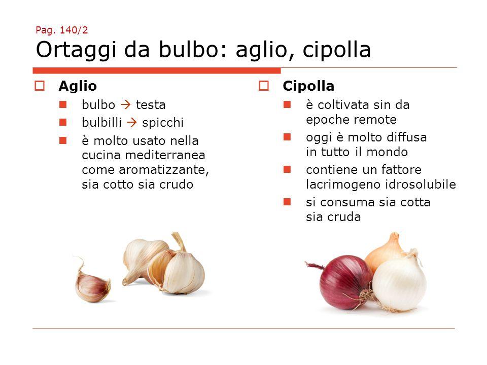 Pag. 140/2 Ortaggi da bulbo: aglio, cipolla