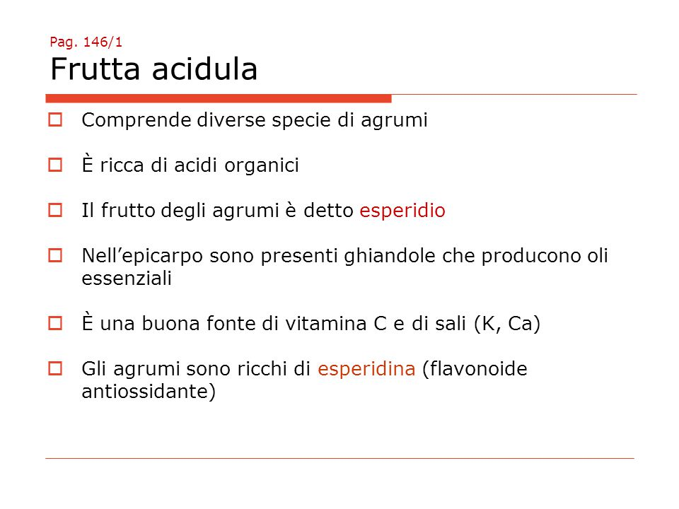 Comprende diverse specie di agrumi È ricca di acidi organici