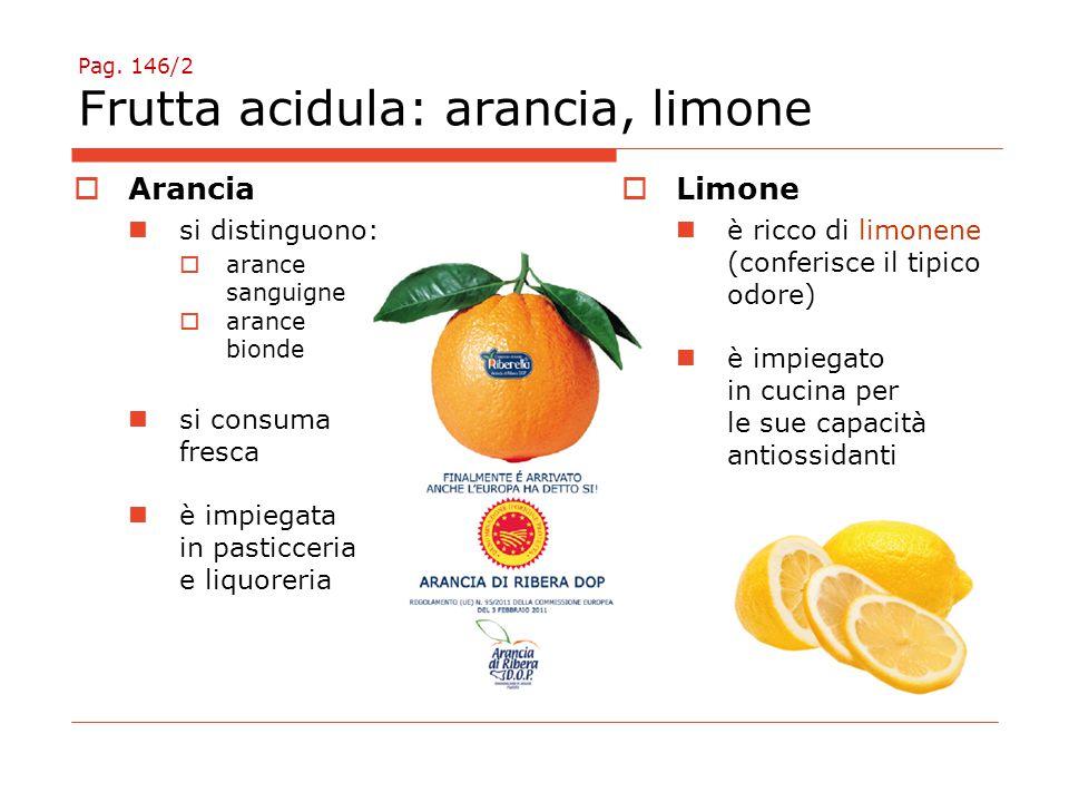 Pag. 146/2 Frutta acidula: arancia, limone