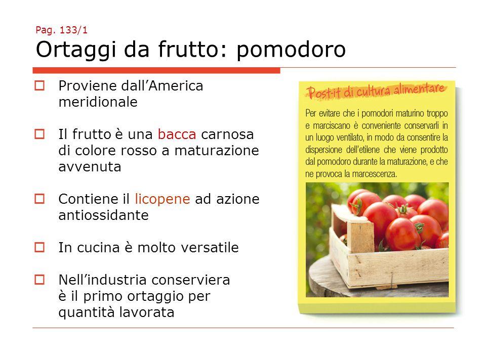 Pag. 133/1 Ortaggi da frutto: pomodoro