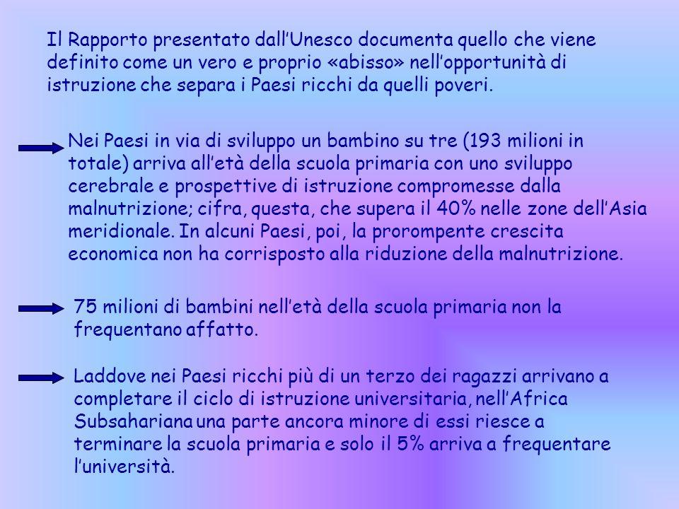 Il Rapporto presentato dall'Unesco documenta quello che viene definito come un vero e proprio «abisso» nell'opportunità di istruzione che separa i Paesi ricchi da quelli poveri.