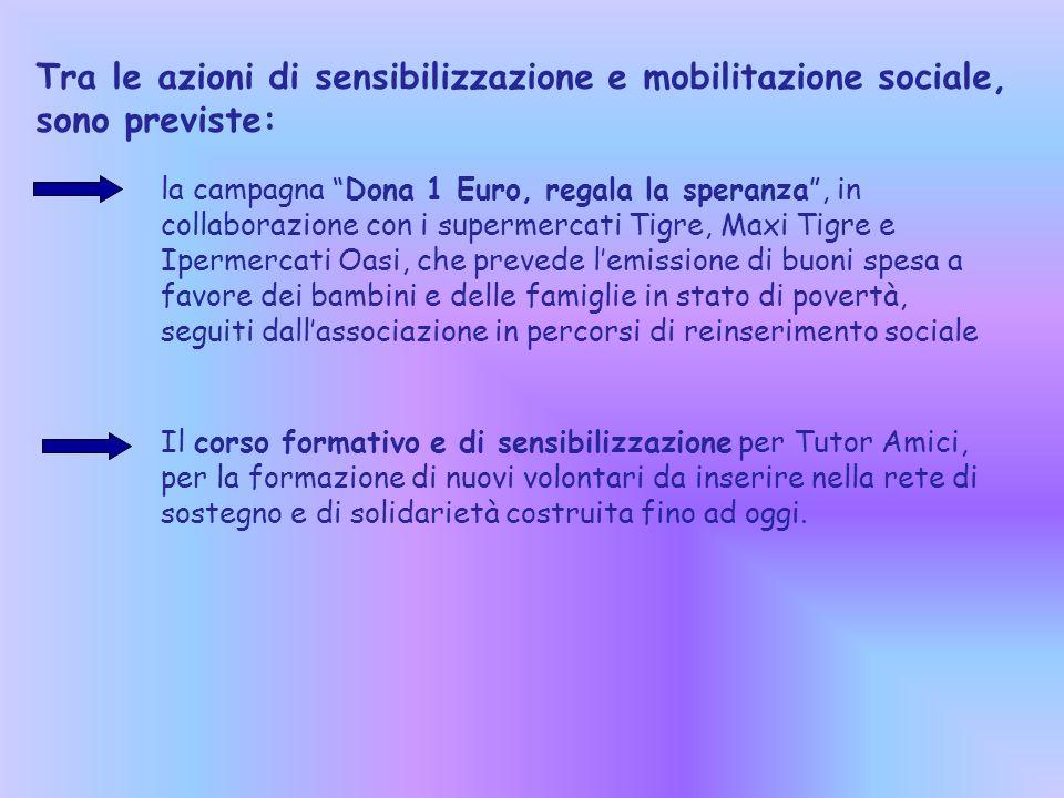 Tra le azioni di sensibilizzazione e mobilitazione sociale, sono previste: