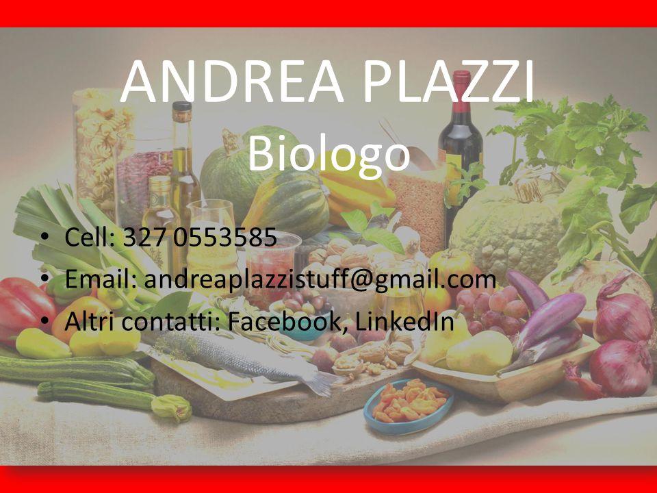 ANDREA PLAZZI Biologo Cell: 327 0553585
