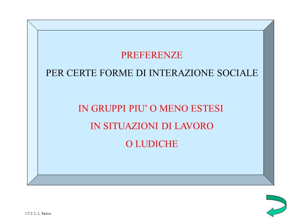 PER CERTE FORME DI INTERAZIONE SOCIALE